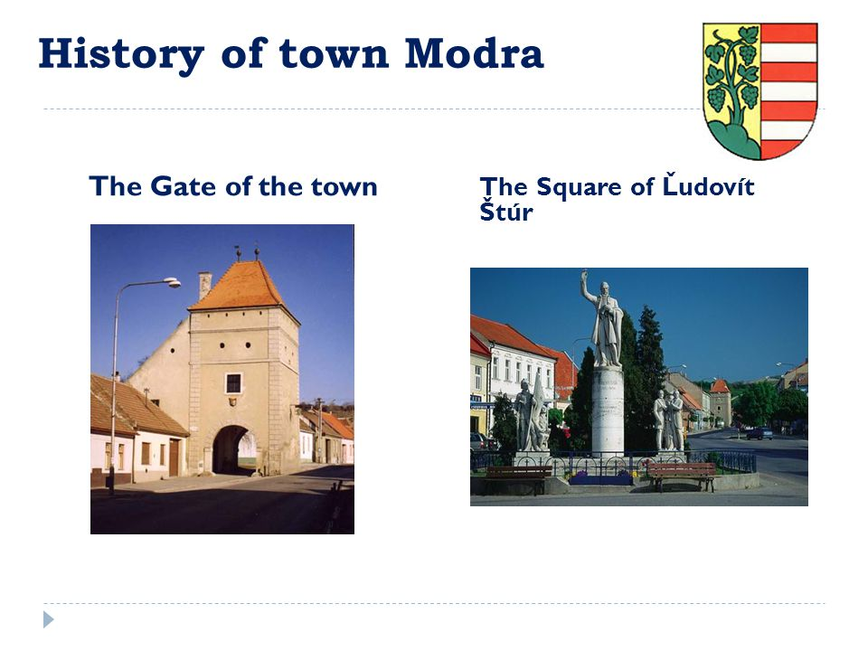 History of town Modra The Gate of the town The Square of Ľudovít Štúr