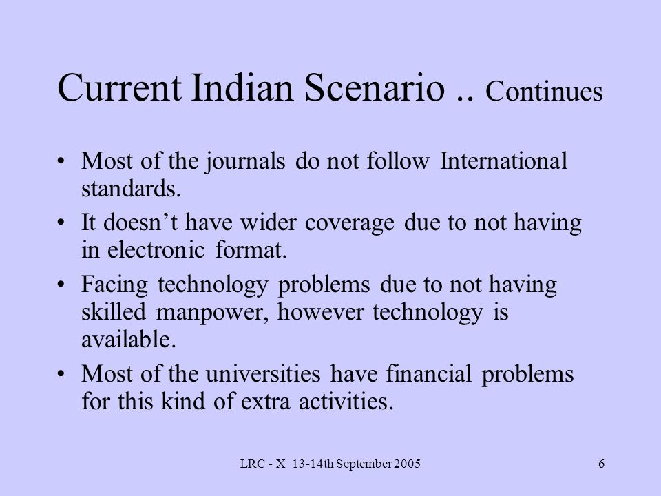 LRC - X 13-14th September 20056 Current Indian Scenario..