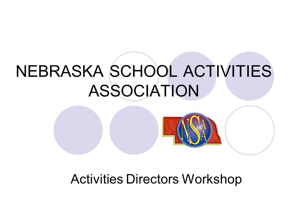 NEBRASKA SCHOOL ACTIVITIES ASSOCIATION Activities Directors Workshop