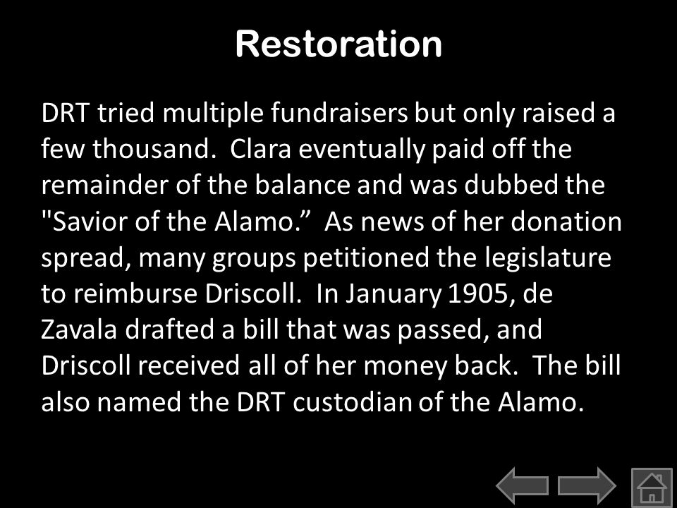 The Daughters of the Republic of Texas (DRT) organized in 1892 to preserve the Alamo.