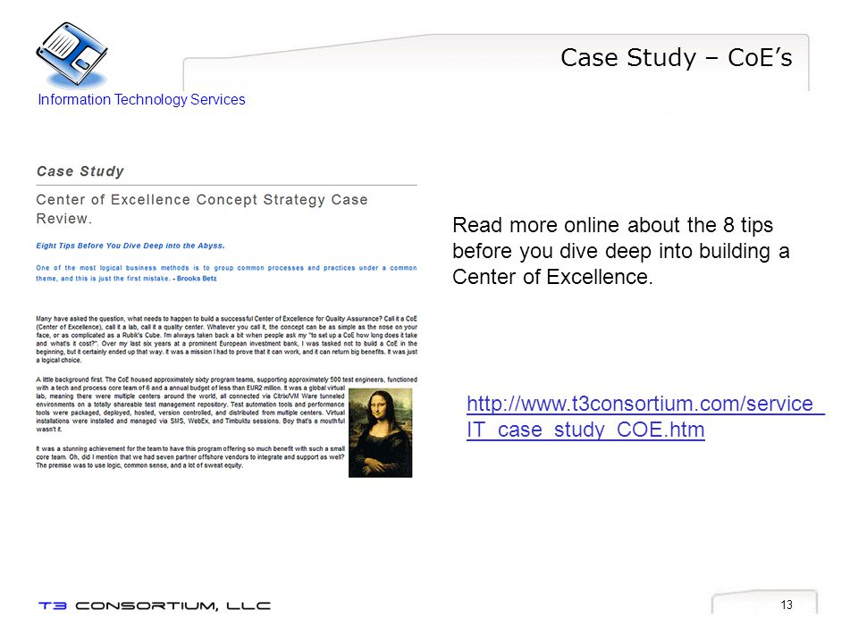 13 Case Study – CoEs Read more online about the 8 tips before you dive deep into building a Center of Excellence.