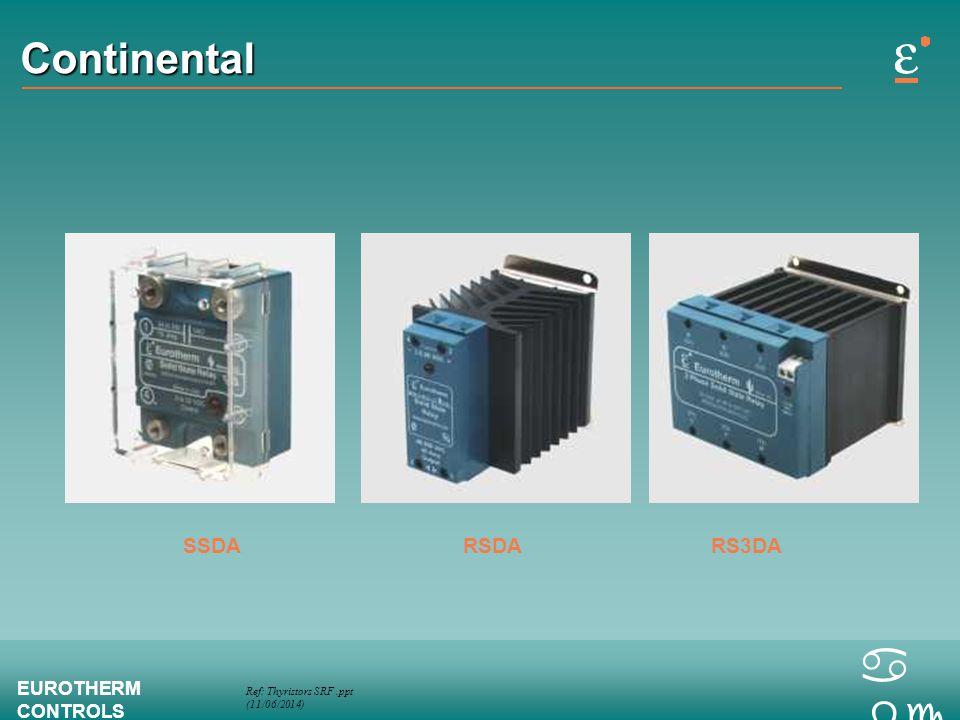 Ref: Thyristors SRF.ppt (11/06/2014) EUROTHERM CONTROLS a bc Continental SSDARSDARS3DA