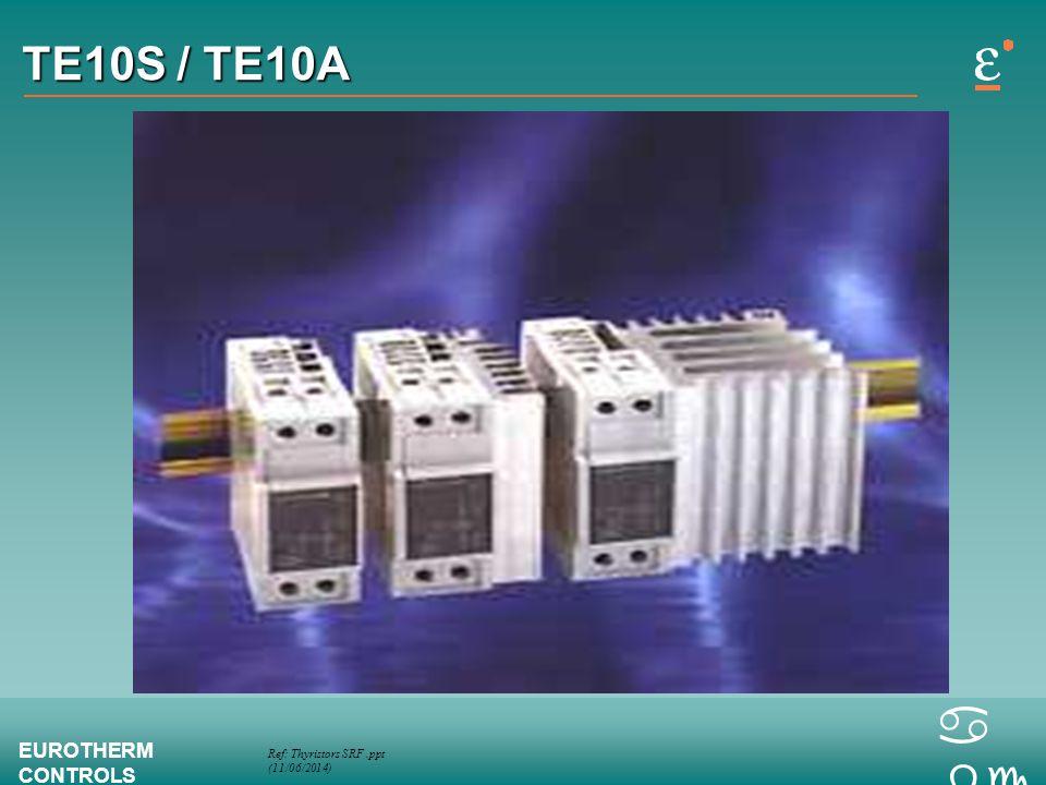 Ref: Thyristors SRF.ppt (11/06/2014) EUROTHERM CONTROLS a bc TE10S / TE10A