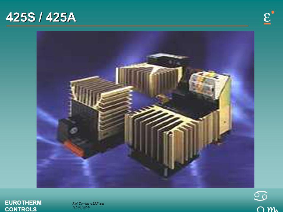 Ref: Thyristors SRF.ppt (11/06/2014) EUROTHERM CONTROLS a bc 425S / 425A