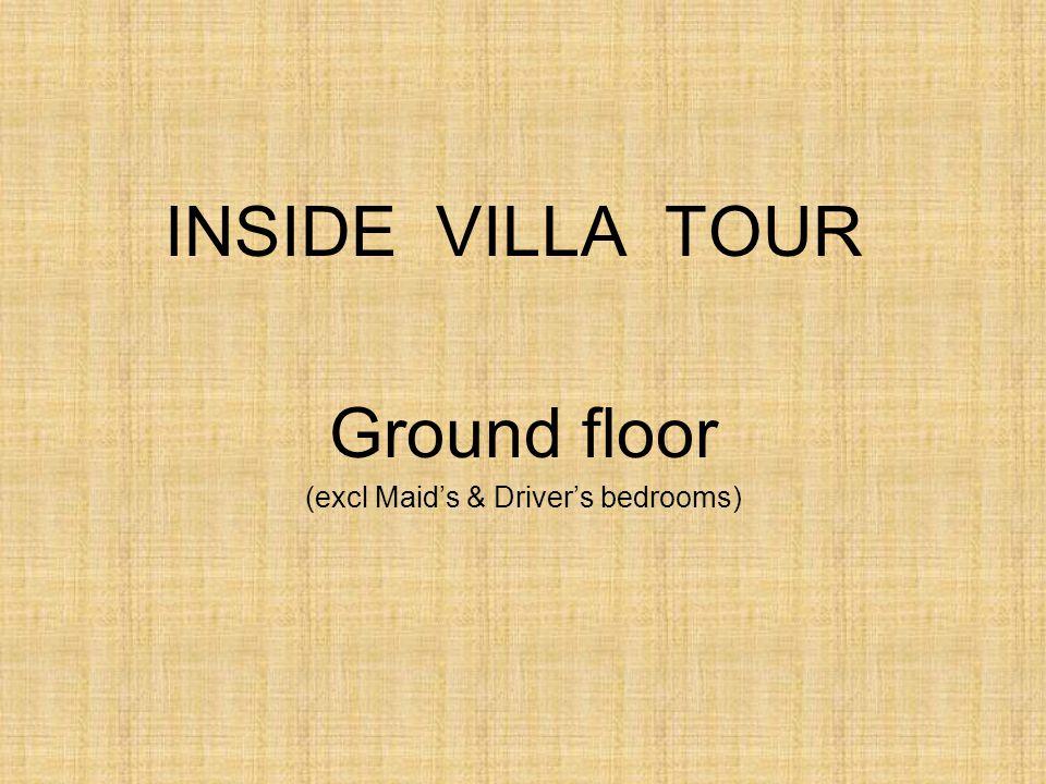 INSIDE VILLA TOUR Ground floor (excl Maids & Drivers bedrooms)