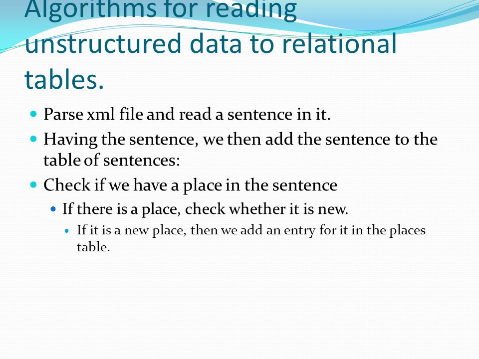Algorithms for reading unstructured data to relational tables.