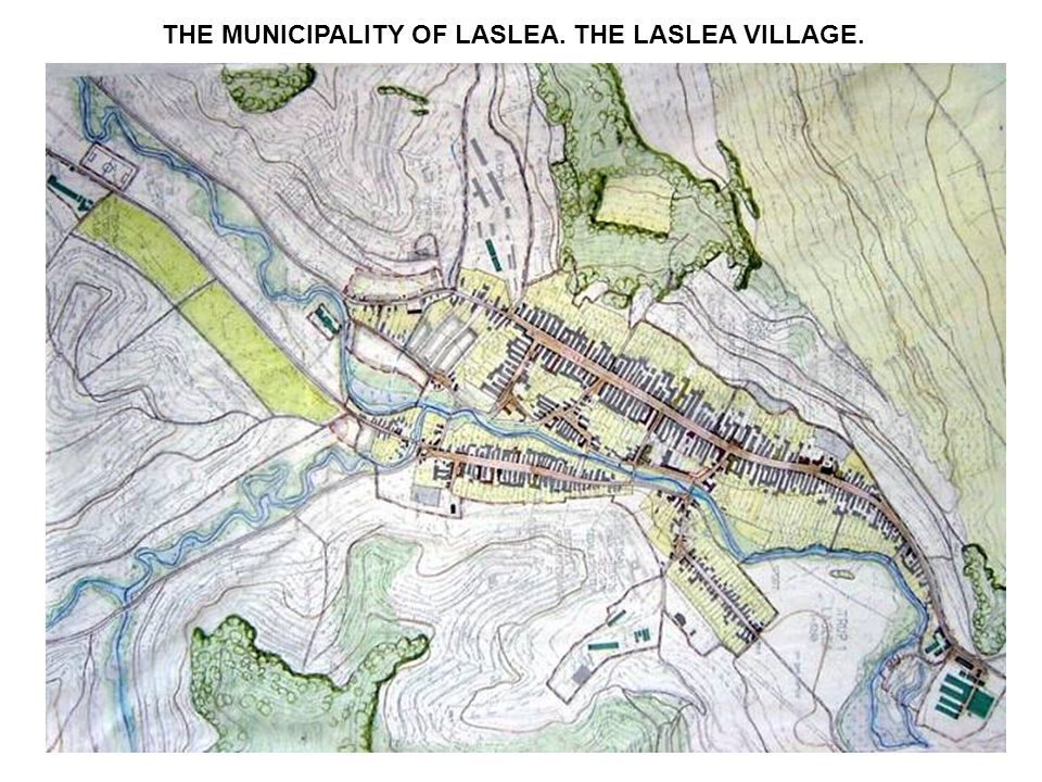 THE MUNICIPALITY OF LASLEA. THE LASLEA VILLAGE.