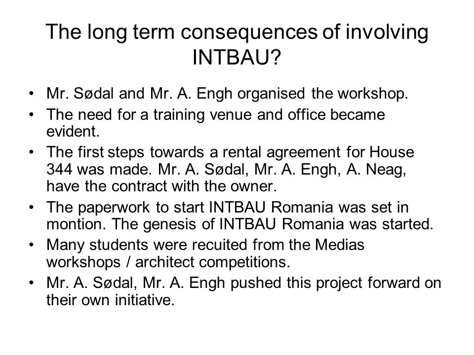 The long term consequences of involving INTBAU. Mr.