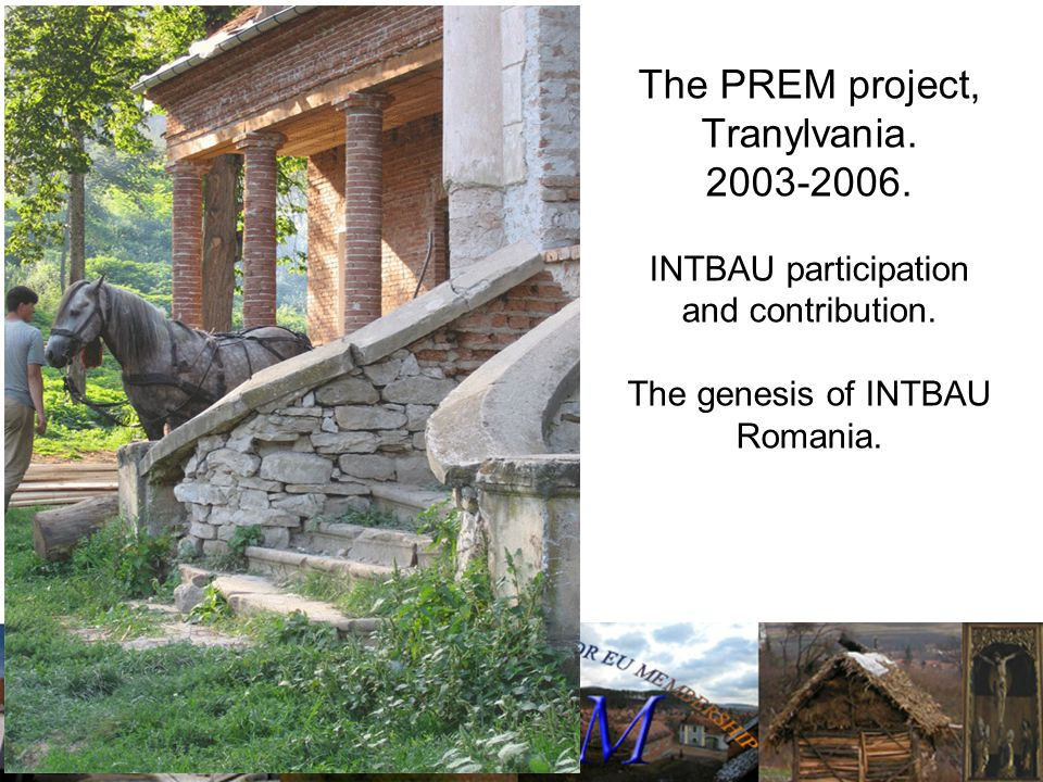 The PREM project, Tranylvania. 2003-2006. INTBAU participation and contribution.