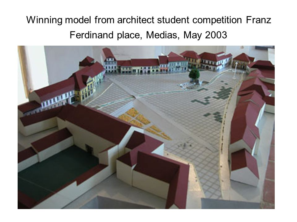 Winning model from architect student competition Franz Ferdinand place, Medias, May 2003