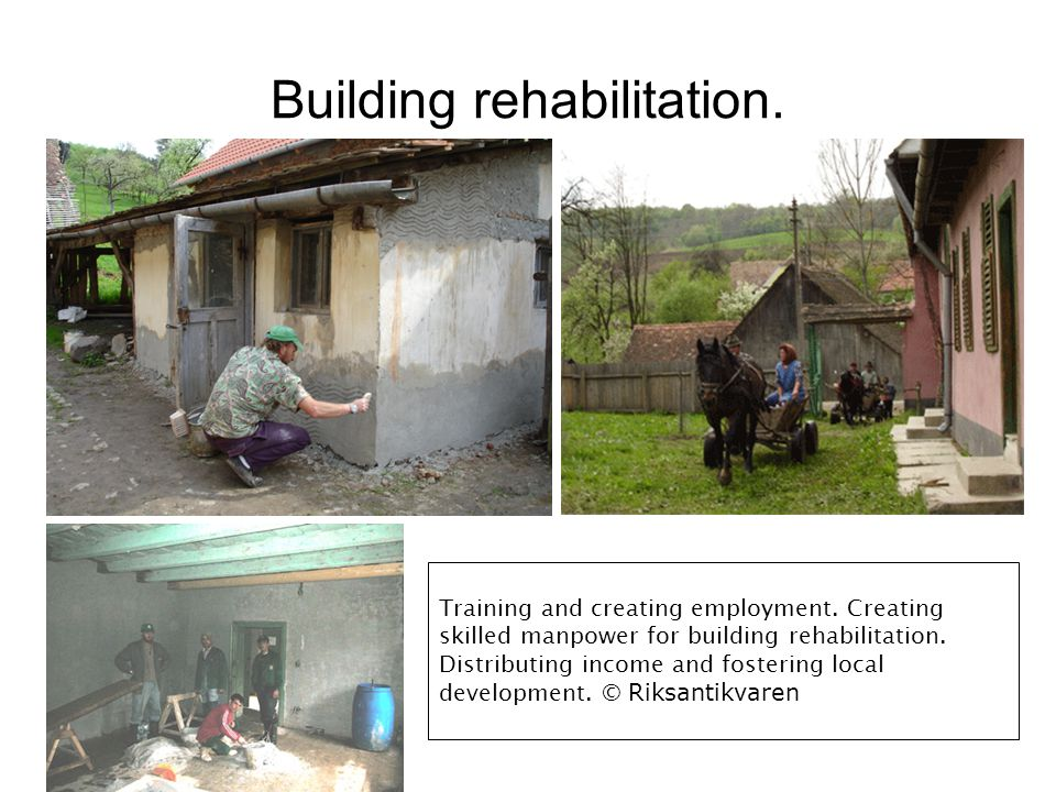 Building rehabilitation. Training and creating employment.