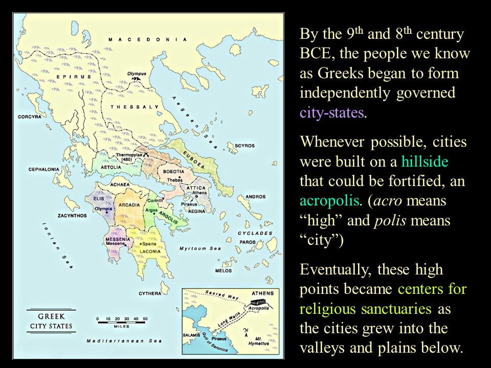 By the 9 th and 8 th century BCE, the people we know as Greeks began to form independently governed city-states.