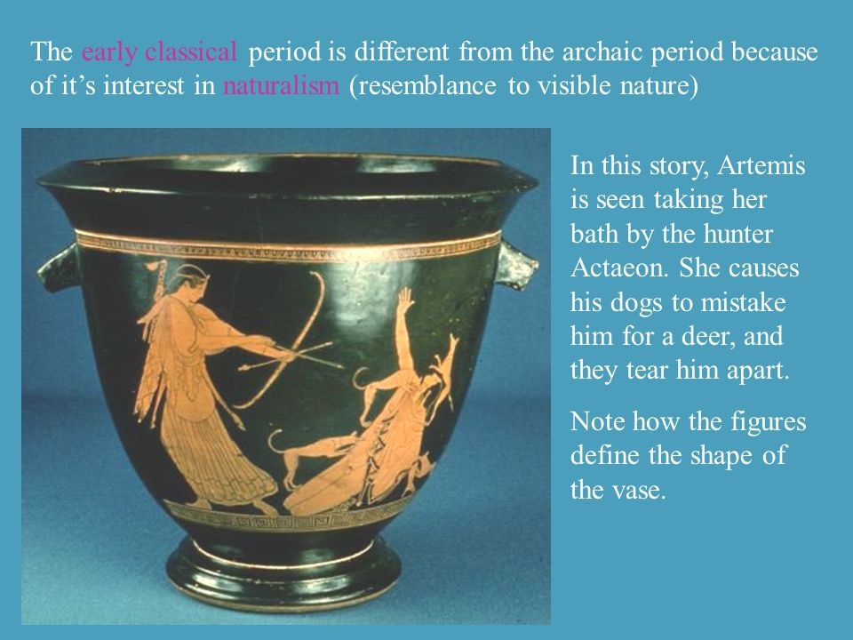 The early classical period is different from the archaic period because of its interest in naturalism (resemblance to visible nature) In this story, A