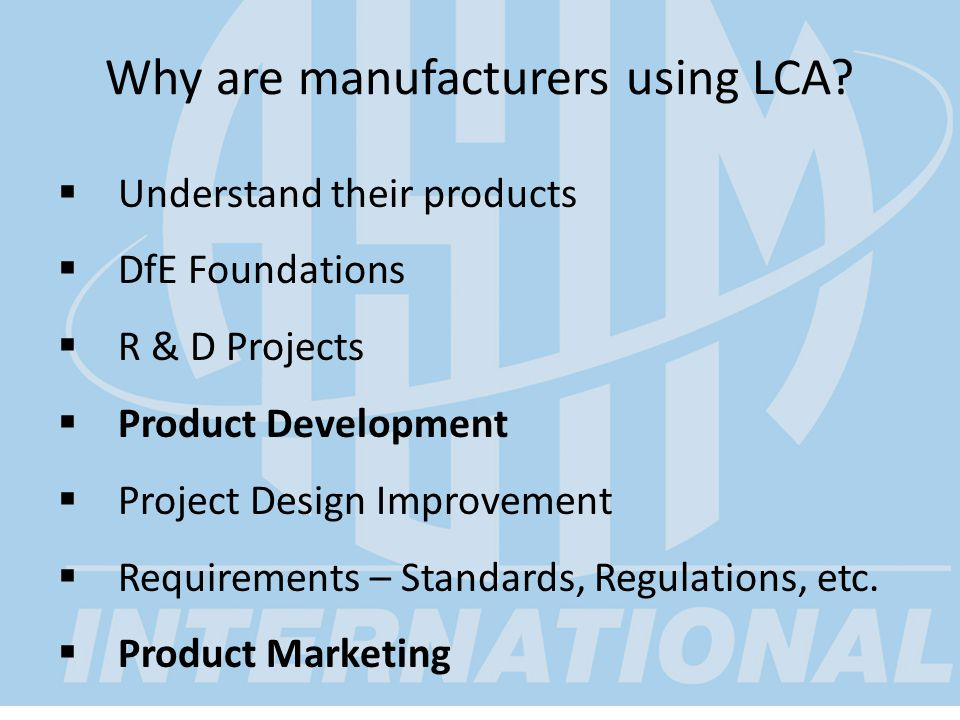 Why are manufacturers using LCA.