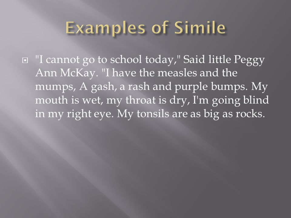 I cannot go to school today, Said little Peggy Ann McKay.
