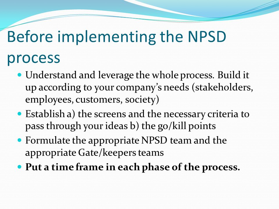 Before implementing the NPSD process Understand and leverage the whole process.