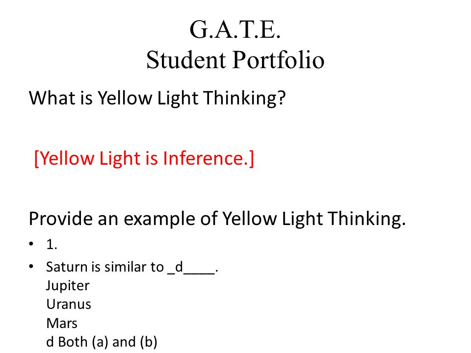 G.A.T.E.Student Portfolio What is Yellow Light Thinking.