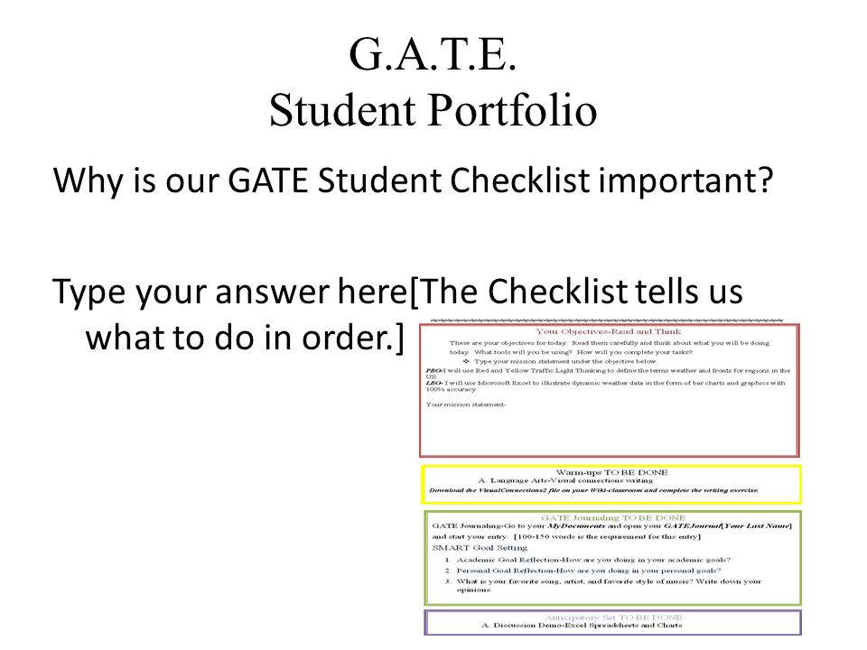 G.A.T.E.Student Portfolio Why is our GATE Student Checklist important.