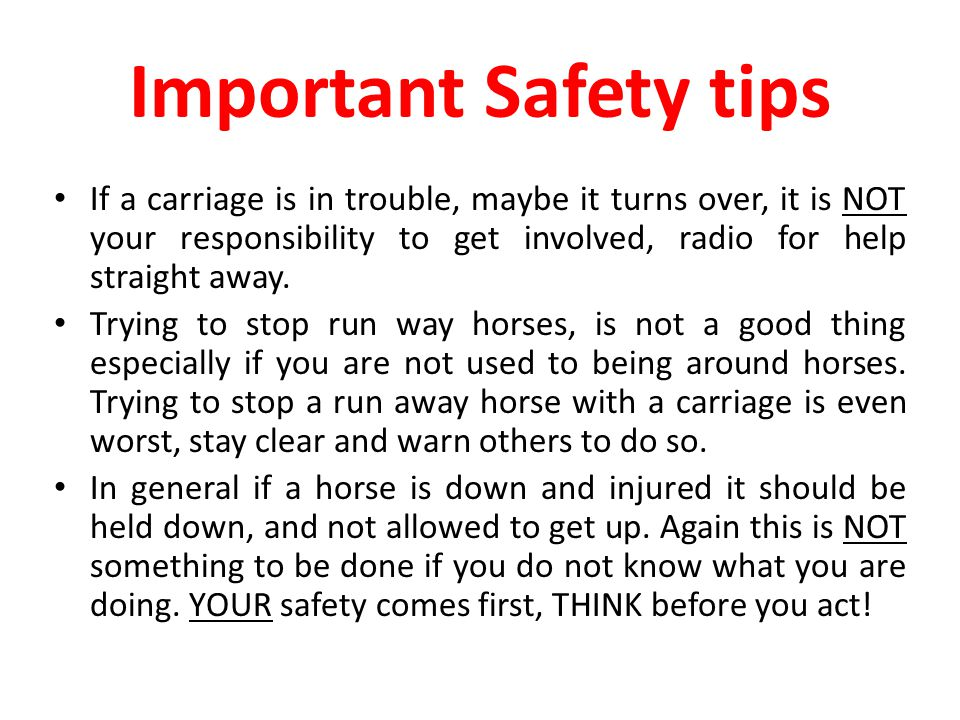 If a carriage is in trouble, maybe it turns over, it is NOT your responsibility to get involved, radio for help straight away.