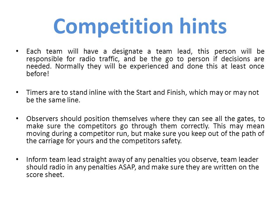 Each team will have a designate a team lead, this person will be responsible for radio traffic, and be the go to person if decisions are needed.