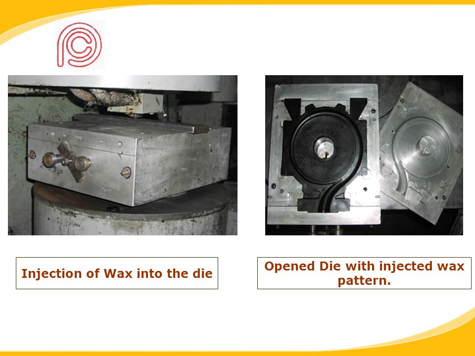Injection of Wax into the die Opened Die with injected wax pattern.