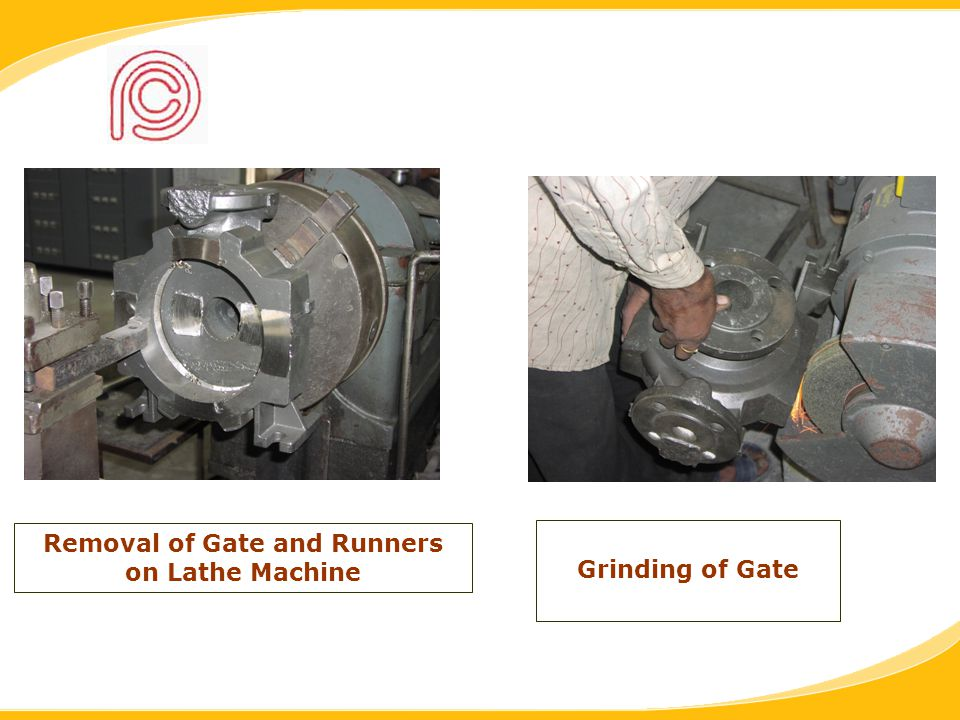 Removal of Gate and Runners on Lathe Machine Grinding of Gate