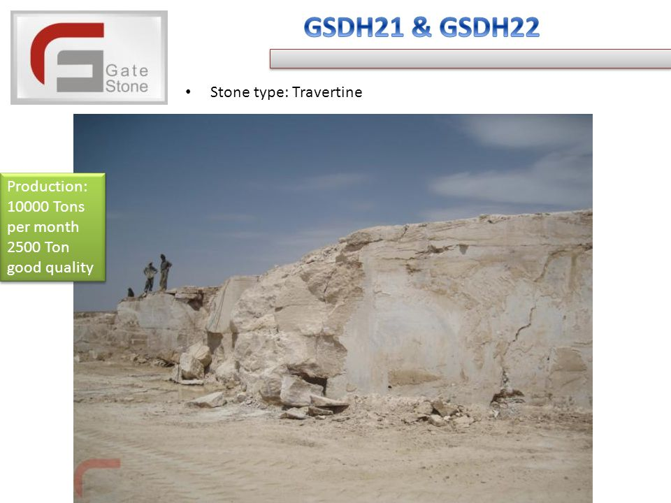 Stone type: Travertine Production: Tons per month 2500 Ton good quality Production: Tons per month 2500 Ton good quality