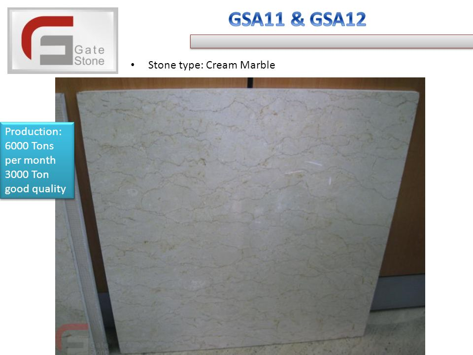 Stone type: Cream Marble Production: 6000 Tons per month 3000 Ton good quality Production: 6000 Tons per month 3000 Ton good quality
