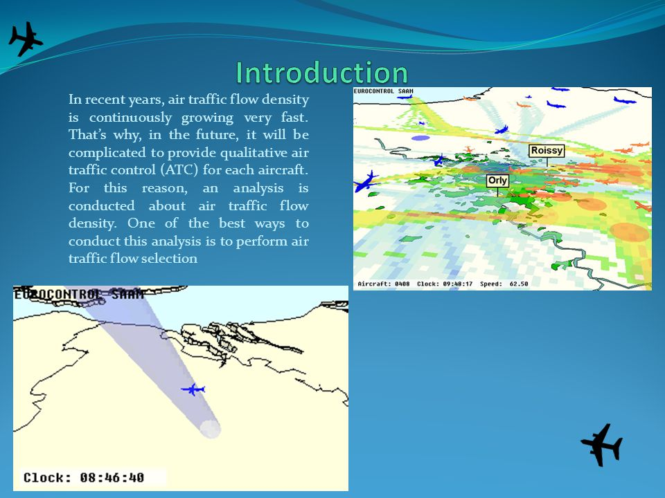 In recent years, air traffic flow density is continuously growing very fast.
