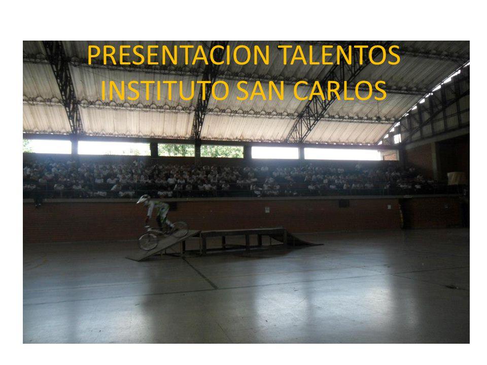 PRESENTACION TALENTOS INSTITUTO SAN CARLOS