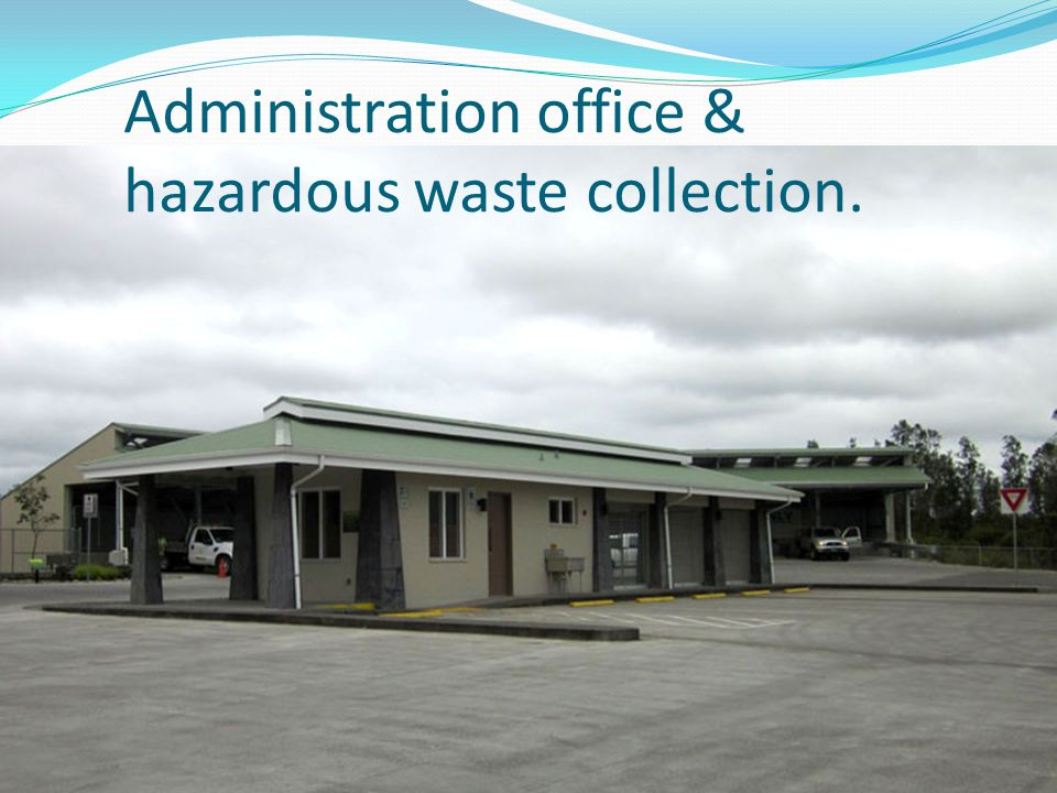 Administration office & hazardous waste collection.