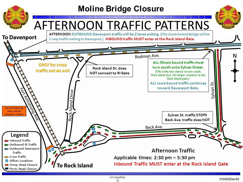 Moline Bridge Closure Unclassified 12 31500ZDec09 AFTERNOON TRAFFIC PATTERNS Legend Inbound Traffic Outbound RI Traffic Outbound Davenport Traffic Cross Traffic Officer Locations Temp.