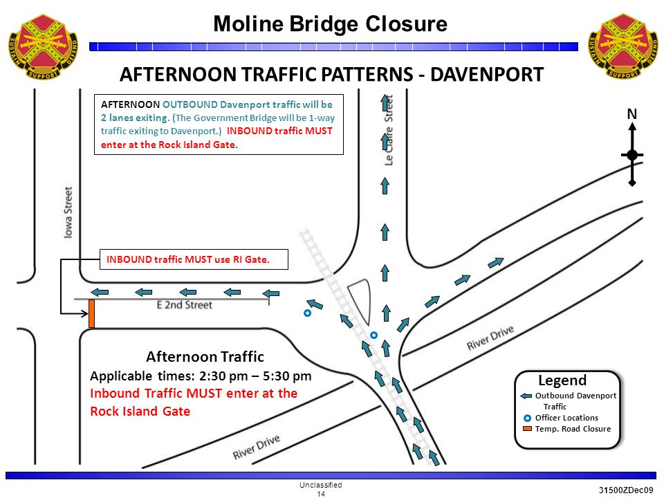 Moline Bridge Closure Unclassified 14 31500ZDec09 AFTERNOON TRAFFIC PATTERNS - DAVENPORT N AFTERNOON OUTBOUND Davenport traffic will be 2 lanes exiting.