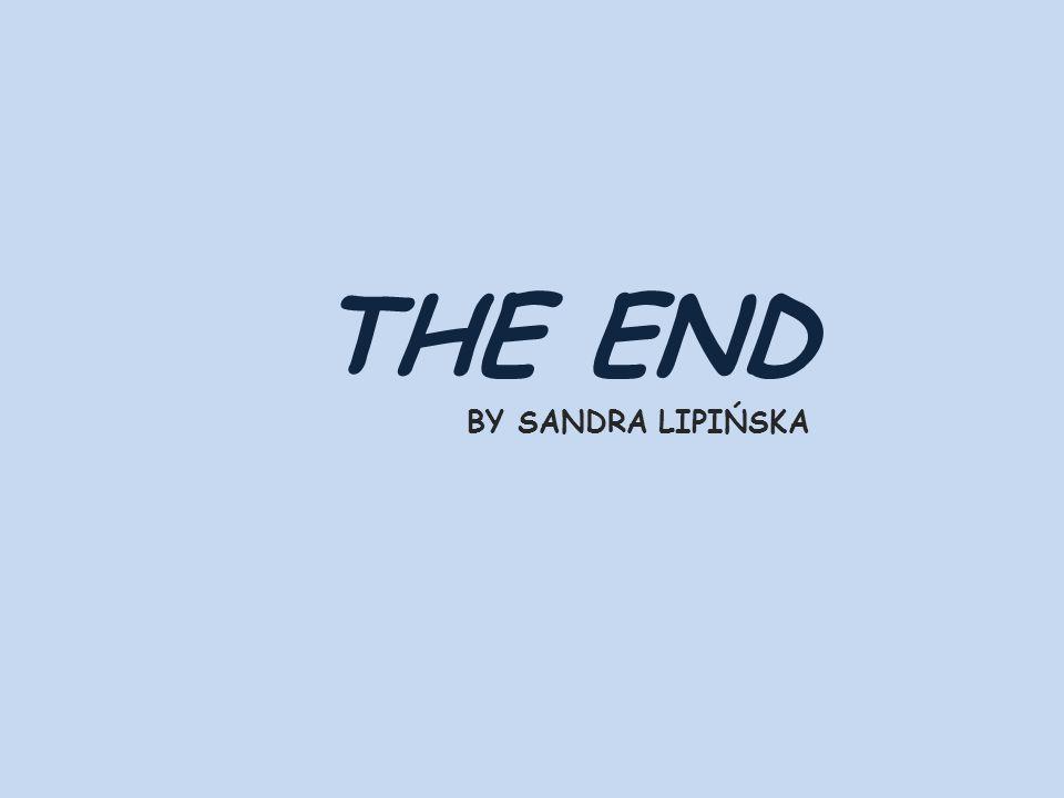 BY SANDRA LIPIŃSKA THE END