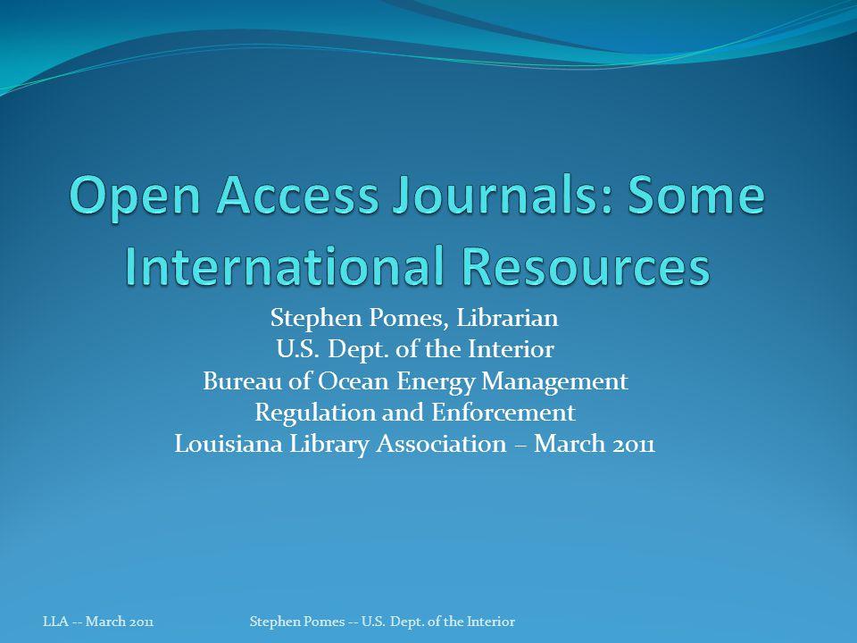Stephen Pomes, Librarian U.S. Dept. of the Interior Bureau of Ocean Energy Management Regulation and Enforcement Louisiana Library Association – March