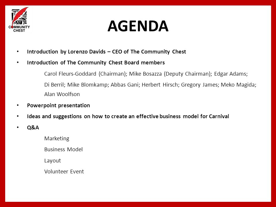 AGENDA Introduction by Lorenzo Davids – CEO of The Community Chest Introduction of The Community Chest Board members Carol Fleurs-Goddard (Chairman);