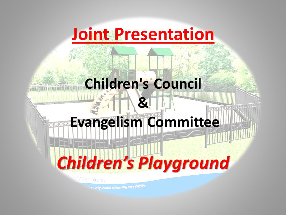 Joint Presentation Children s Council & Evangelism Committee Childrens Playground