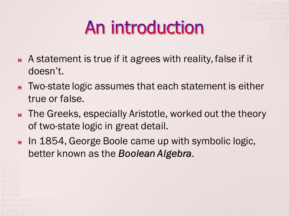 Boolean algebra uses letters and symbols to represent statements and their logical connections.