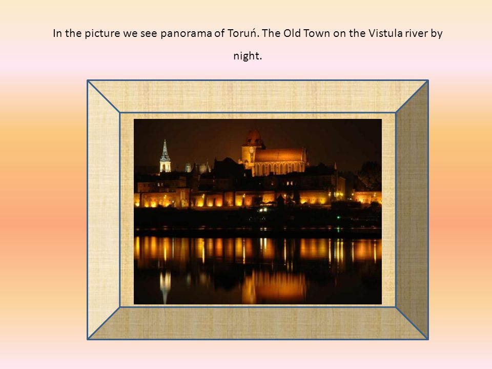 In the picture we see panorama of Toruń. The Old Town on the Vistula river by night.