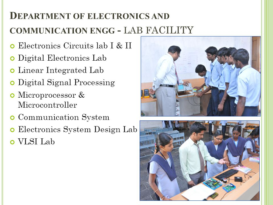 D EPARTMENT OF ELECTRONICS AND COMMUNICATION ENGG - LAB F ACILITY Electronics Circuits lab I & II Digital Electronics Lab Linear Integrated Lab Digita