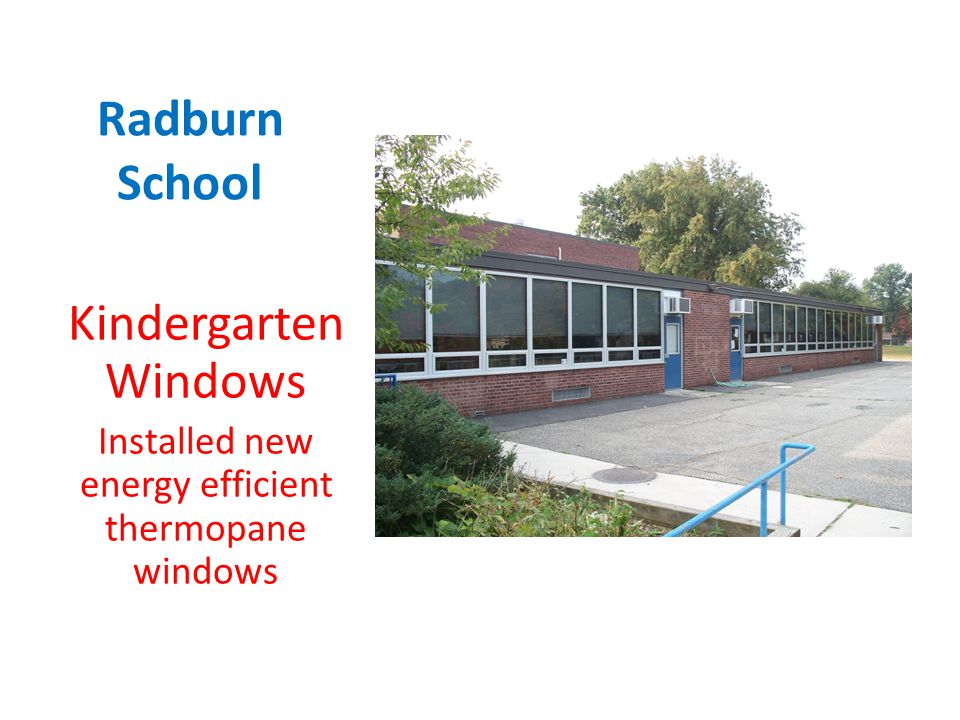 Radburn School Kindergarten Windows Installed new energy efficient thermopane windows