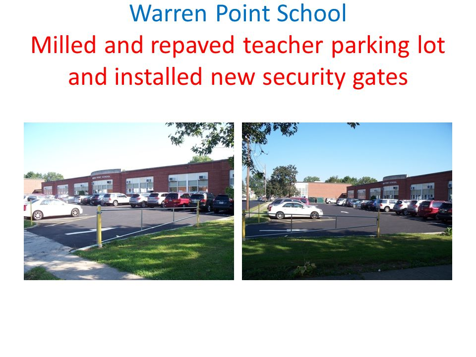 Warren Point School Milled and repaved teacher parking lot and installed new security gates
