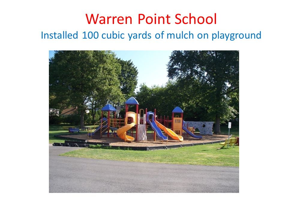 Warren Point School Installed 100 cubic yards of mulch on playground