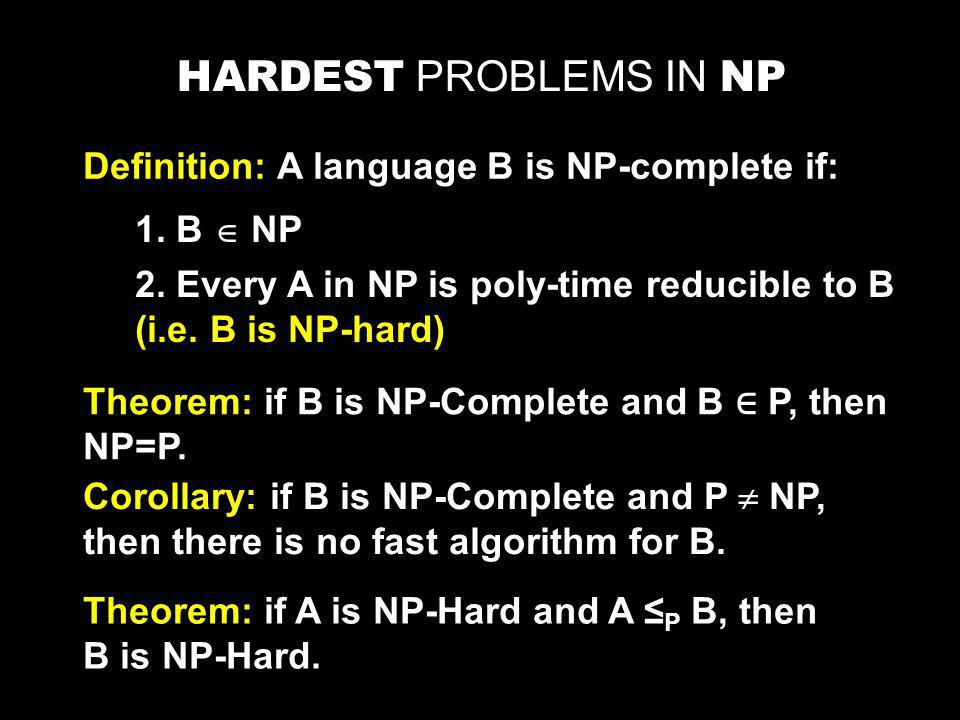 Definition: A language B is NP-complete if: 1. B NP 2.