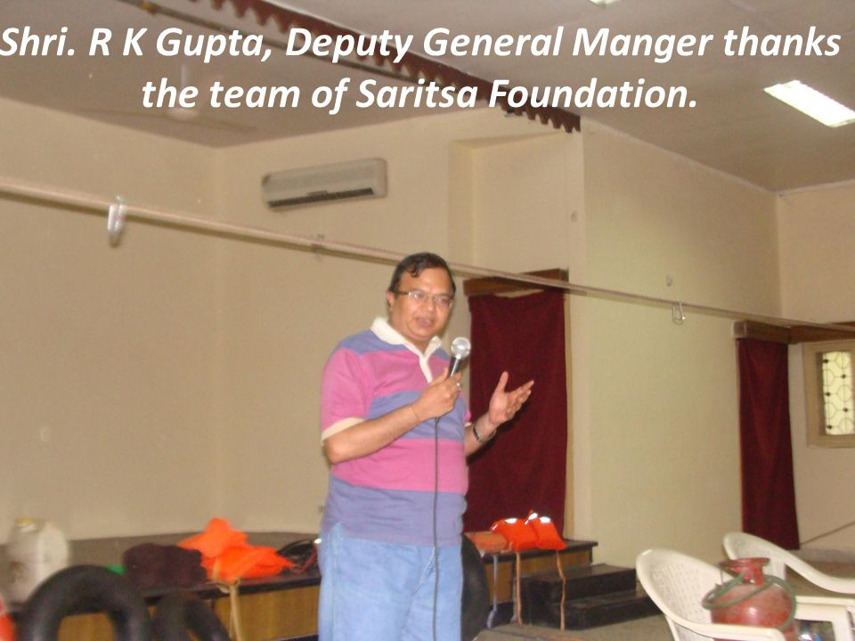 Shri. R K Gupta, Deputy General Manger thanks the team of Saritsa Foundation.