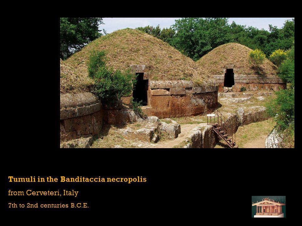 Tumuli in the Banditaccia necropolis from Cerveteri, Italy 7th to 2nd centuries B.C.E.