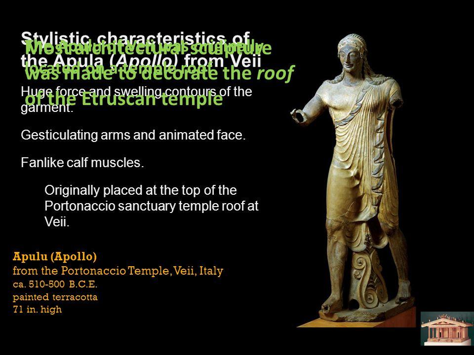 Apulu (Apollo) from the Portonaccio Temple, Veii, Italy ca. 510-500 B.C.E. painted terracotta 71 in. high Stylistic characteristics of the Apula (Apol
