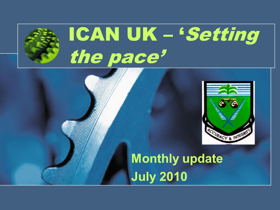ICAN UK – Setting the pace Monthly update July 2010