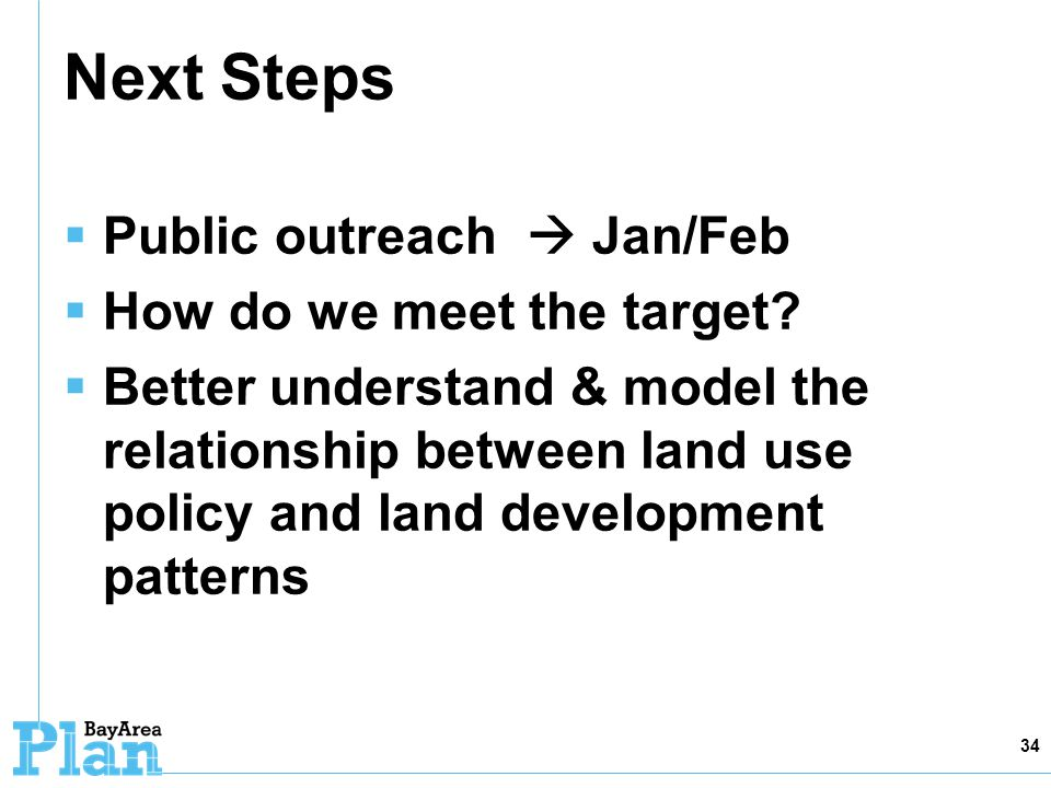 Next Steps Public outreach Jan/Feb How do we meet the target.