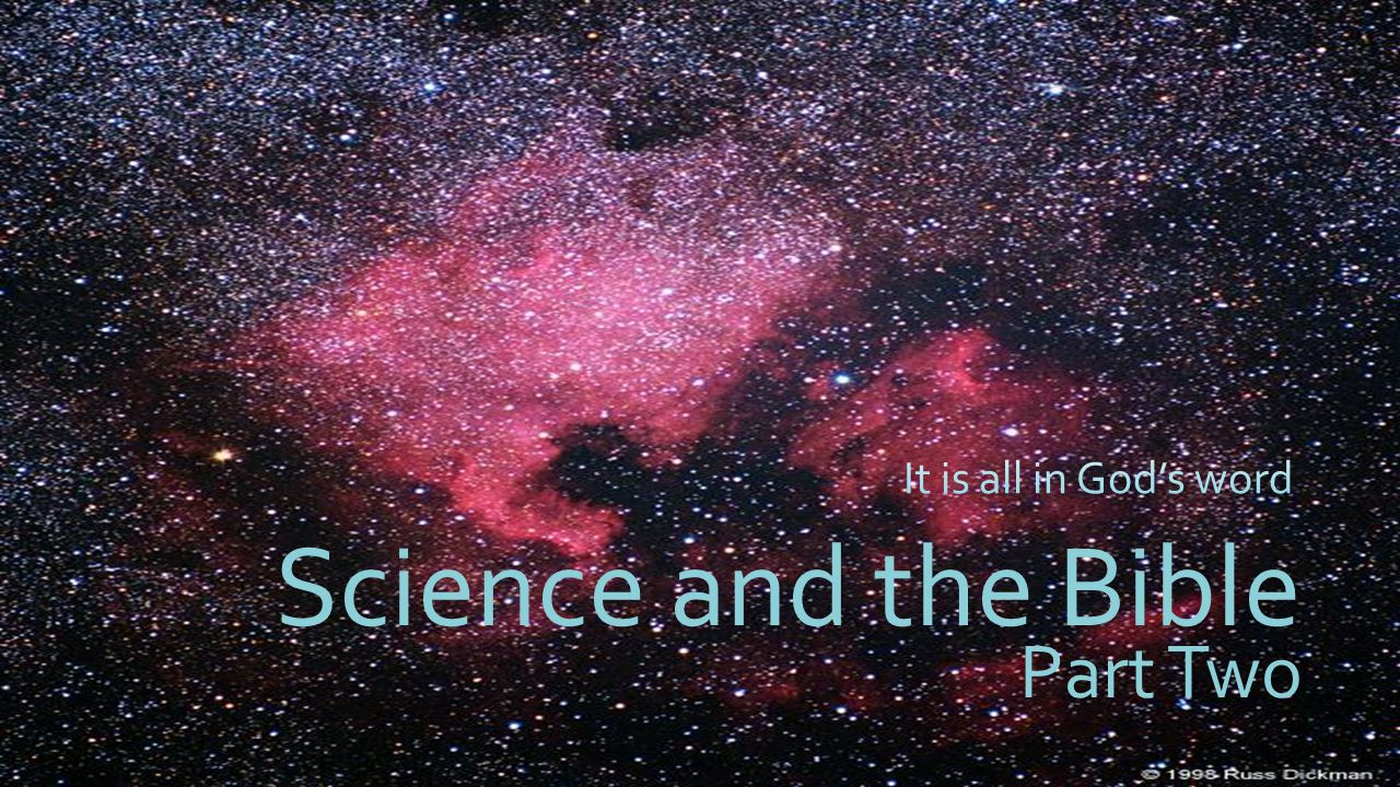 Science and the Bible Part Two